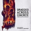 Dragged Across Concrete Soundtrack   Soundtrack Tracklist
