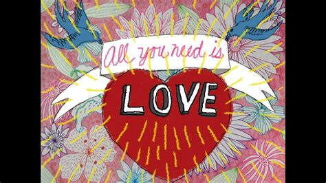 All you need is LOVE! - YouTube