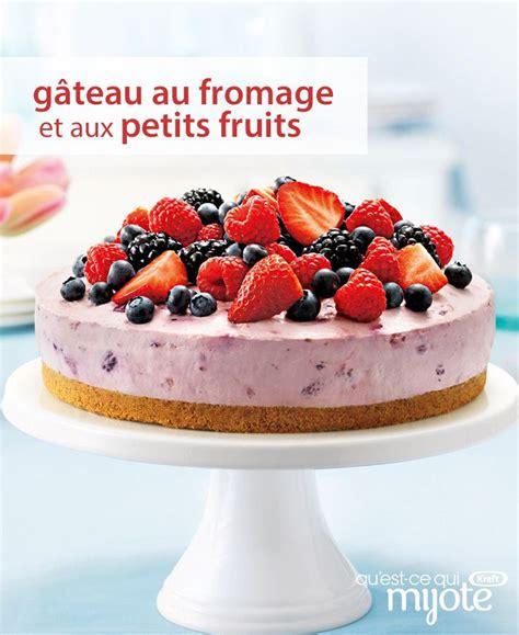 d 233 licieux g 226 teau au fromage et aux petits fruits recipe desserts and fruit