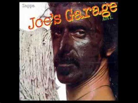 Joes Garage by Frank Zappa Joe S Garage Lyrics