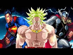 Broly vs Superman and Thor - YouTube
