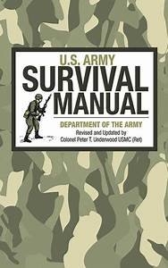 U S  Army Survival Manual By Army  Peter T  Underwood
