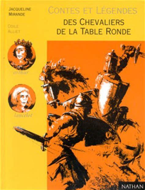 contes et l 233 gendes des chevaliers de la table ronde jacqueline mirande fiche livre