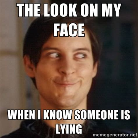 Lying Memes - image gallery sneaky funny
