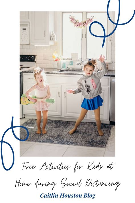 Free Things to Do with Kids at Home Caitlin Houston