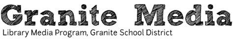 granite media library media program granite school district