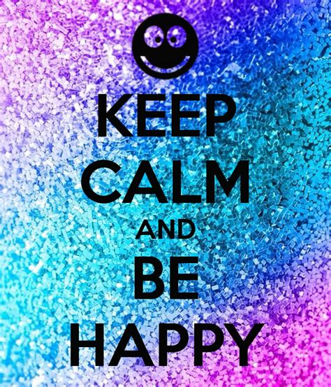 Keep Calm And Be Happy Poster  Hayalerdem  Keep Calmomatic