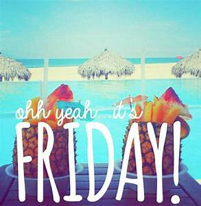 Oh yeah its friday friday happy friday friday quotes ...