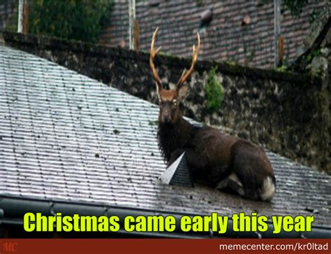 Early Christmas Meme - christmas came early this year by kr0ltad meme center