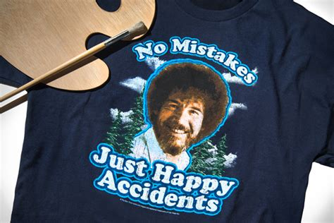 No Mistakes, Just Happy Accidents Bob Ross T-shirt