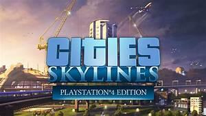 Cities Skylines Ab 2017 Auch Fr PlayStation 4 PolyRadar
