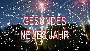 Gesundes Neues Jahr Sprüche : spr che zu neujahr 2015 gesundes neues jahr youtube ~ Frokenaadalensverden.com Haus und Dekorationen