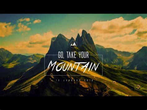Go, Take Your Mountain
