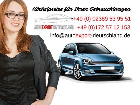 auto für export verkaufen auto export verkaufen autoankauf gebrauchtwagen ankauf