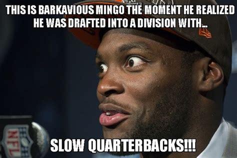 Cleveland Meme - barkavious mingo meme cleveland browns memes cleveland browns pinterest brown meme