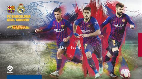 When and where to watch El Clásico! FC Barcelona vs Real ...