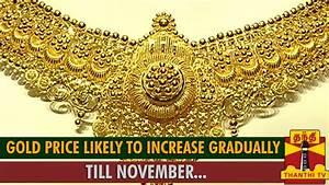 Gold Price Likely to Increase Gradually Till November ...