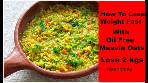 lose weight fast  oats oil  masala oats