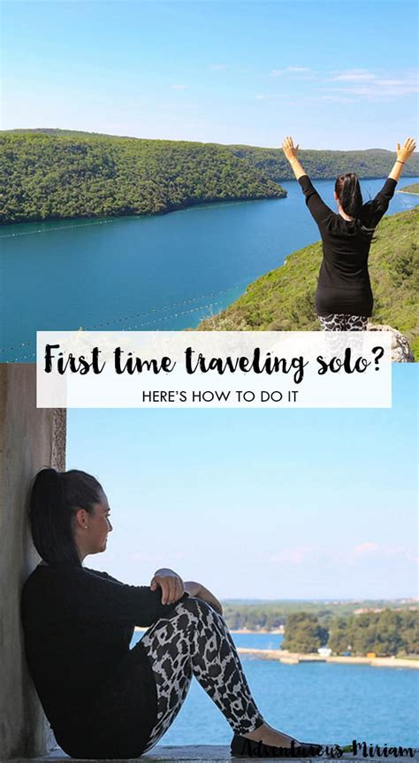 Traveling Alone For The First Time Heres How To Do It