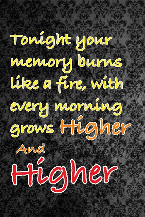 Tonight Your Memory Burns Like A Fire With Every Morning