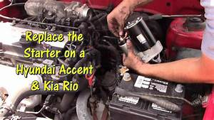 How To Replace A Starter On A Hyundai Accent  U0026 Kia Rio By