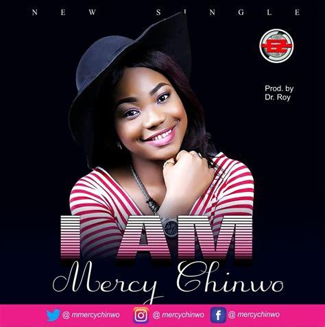 Download Music Chinedum Mercy Chinwo Gospotainment