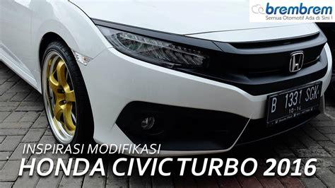 Modifikasi Honda Civic Type R by Honda Civic Turbo 2016 Modifikasi Brembrem