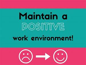 Maintaining, A, Positive, Work, Environment