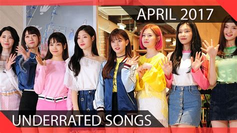 15 Underrated Kpop Songs (april 2017) Youtube