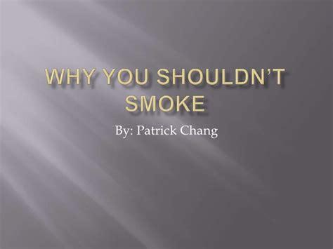 Why You Shouldn't Smoke