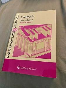 Examples And Explanations Ser   Examples And Explanations For Contracts By Brian A  Blum  2017
