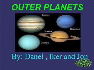Outer planets iker, jon and danel