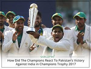 How Did The Champions React To Pakistan's Victory Against ...