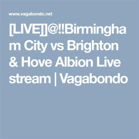 [LIVE]]@!!Birmingham City vs Brighton & Hove Albion Live ...