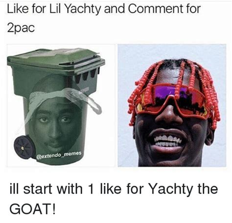 Lil Yachty Memes - like for lil yachty and comment for 2pac memes ill start with 1 like for yachty the goat meme