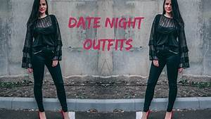 DATE NIGHT OUTFIT IDEAS 2018 | VALENTINES DAY OUTFITS LOOKBOOK - YouTube