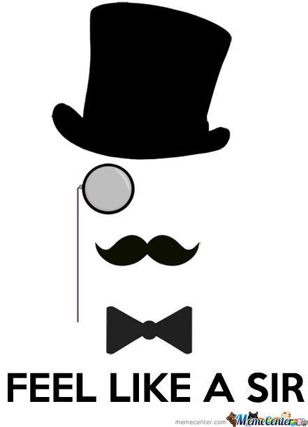 Like A Sir Meme - feel like a sir by likeasirplz meme center