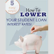 How To Get Your Student Loan Interest Rates Lowered » One Beautiful Home