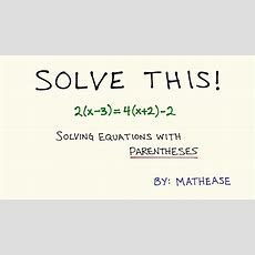 Solving Equations With Parentheses Youtube