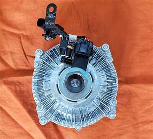 2011 Ford F350 6 7 Litre  Electric Fan Clutch