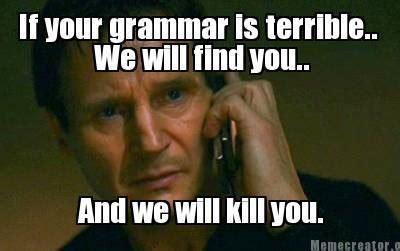 Grammar Memes - grammar police acceptable vs non acceptable ignorance alienredqueen
