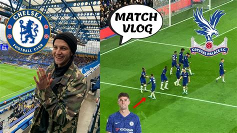 CHELSEA 2-0 CRYSTAL PALACE MATCH VLOG || PULISIC 'CAPTAIN ...
