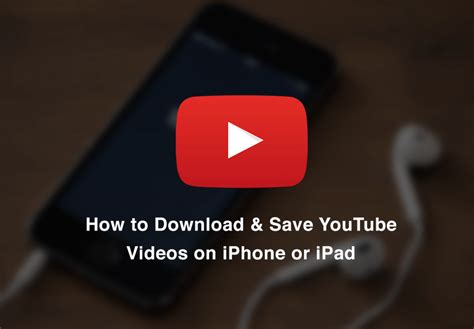 How To Save Youtube Videos To Camera Roll On Iphone Or