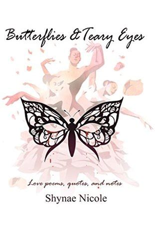 butterflies teary eyes love poems quotes  notes