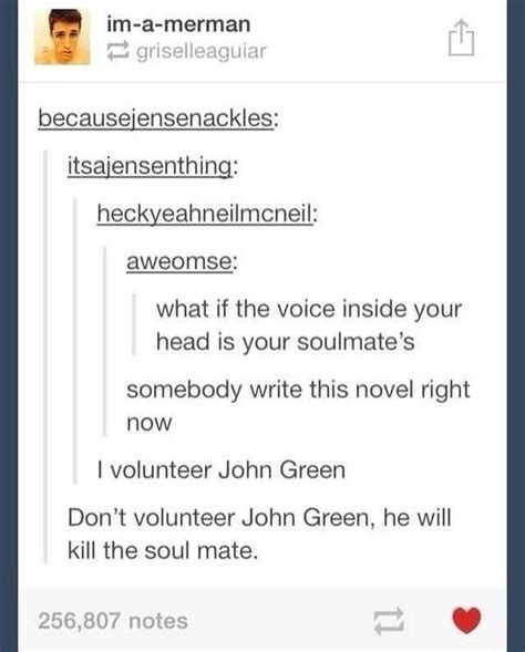 i would read this so much gimme tumblr text post funny book soulmate john green the