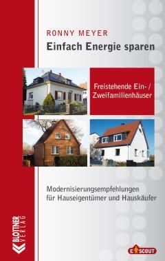 Energiesparen Hauskaeufer Und Eigentuemer by Einfach Energie Sparen Freistehende Ein Und