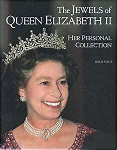 The Jewels of Queen Elizabeth II: Her Personal Collection ...