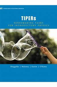 Solutions Manual For Tipers Sensemaking Tasks For Introductory Physics 1st Edition Hieggelke