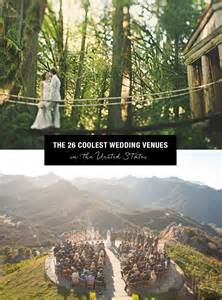 wedding venues cities top 26 coolest places to get married in the us green wedding shoes weddings fashion