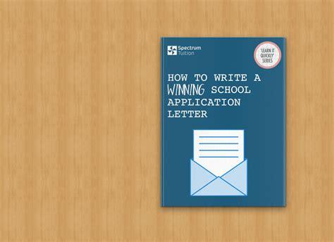 letter school app how to write a winning school application letter
